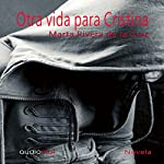Otra vida para Cristina [Another Life for Christina] | Marta Rivera de la Cruz