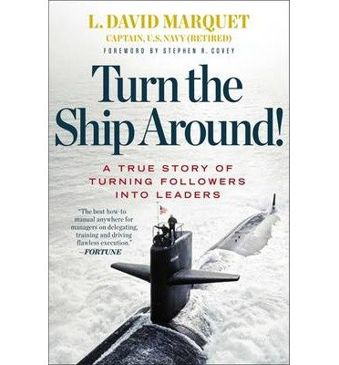 Download [(Turn the Ship Around!: A True Story of Building Leaders by Breaking the Rules)] [Author: L. David Marquet] published on (September, 2013) pdf epub