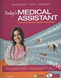 Today's Medical Assistant - Text, Study Guide, and Virtual Medical Office Package : Clinical and Administrative Procedures, Bonewit-West, Kathy and Hunt, Sue, 143770168X