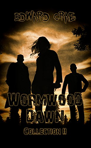Wormwood Dawn: Collection II: An Apocalyptic Serial by [Crae, Edward, Crapo, Shawn E.]