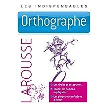 ORTHOGRAPHE : LES INDISPENSABLES LAROUSSE