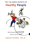 100 Simple Secrets of Healthy People, David Niven, 0060564725