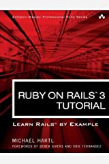 Ruby on Rails 3 Tutorial: Learn Rails by Example (Addison-Wesley Professional Ruby) by Michael Hartl (2010-12-26) Paperback
