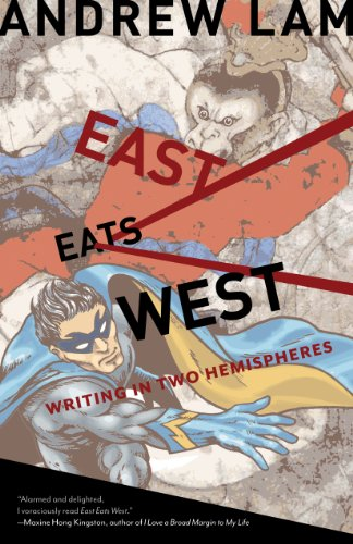East Eats West: Writing in Two Hemispheres Andrew Lam