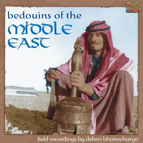 Bedouins of the Middle East - Field Recordings by Deben Bhattacharya (1955, 1960)