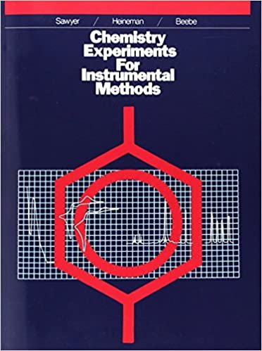 Book By Donald T. Sawyer Chemistry Experiments for Instrumental Methods (1st First Edition)