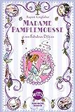 Madame Pamplemousse : Et ses fabuleux délices