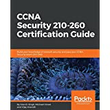 CCNA Security 210-260 Certification Guide: Build your knowledge of network security and pass your CCNA Security exam (210-260)