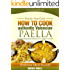 How to cook authentic Valencian Paella: Step-by-Step Guide. Traditional Tips to Succeed!