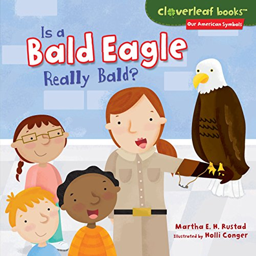 Is a Bald Eagle Really Bald? (Cloverleaf Books TM - Our American Symbols)