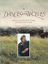 Dances with Wolves: The Illustrated Story of the Epic Film (Newmarket Pictorial Moviebooks)