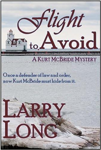 Livres en ligne à télécharger gratuitement Flight to Avoid (Kurt McBride Mystery Series Book 2) (French Edition) PDF ePub iBook by Larry Long