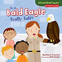 Is a Bald Eagle Really Bald? (Cloverleaf Books ™ — Our American Symbols)