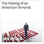 The Making of an American Terrorist | Amanda Robb