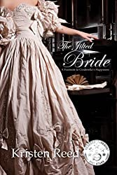 The Jilted Bride: A Footnote to Cinderella's Happiness (Fairetellings) (Volume 1)