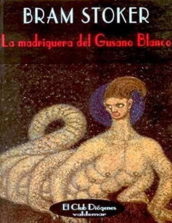 La guarida del gusano blanco eBook: Stoker, Bram: Amazon.es ...