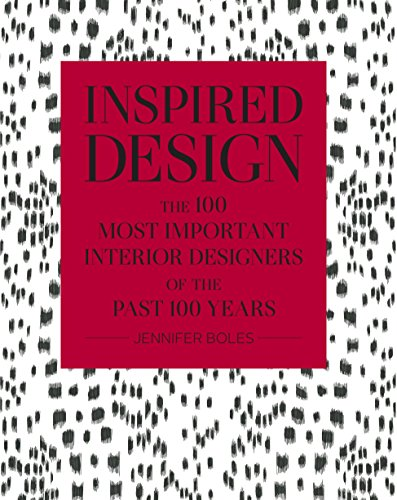 Inspired Design: The 100 Most Important Designers of the Past 100 Years (Best Interior Design Jobs)
