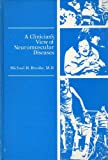 A Clinician's View of Neuromuscular Diseases, Brooke, Michael H., 0683010638
