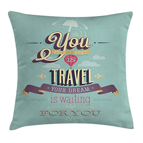 Vintage Decor Throw Pillow Cushion Cover, Travel Dream Voyage Inspirational Motivational Themed Quote Happy Advertisement,Decorative Square Throw Pillow Cushion Cover 18x18 Inch, -