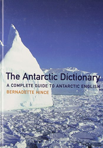 Antarctic Dictionary: A Complete Guide to Antarctic English by CSIRO Publishing