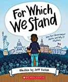 For Which We Stand: How Our Government Works and
