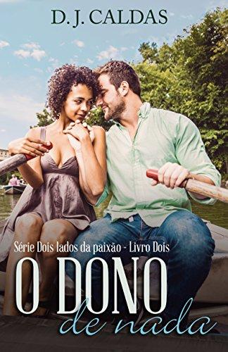 O Dono de Nada (Dois lados da paixão Livro 2) (Portuguese Edition)