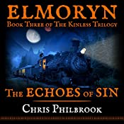 The Echoes of Sin: Book Three of Elmoryn's The Kinless Trilogy | Chris Philbrook