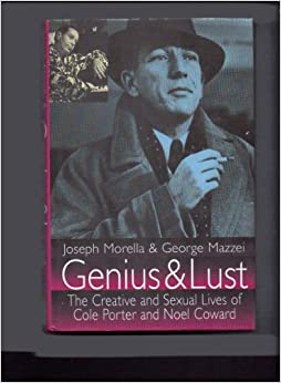 Genius and Lust: Creative and Sexual Lives of Cole Porter and Noel Coward
