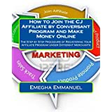 How to Join the CJ (Commission Junction) Affiliate by Conversant Program and Make Money Online