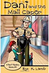 Dani and the Mall Caper (A Dani P. Mystery) (Volume 2)