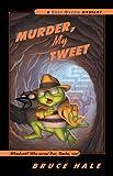 Murder, My Tweet, Bruce Hale, 0152052194