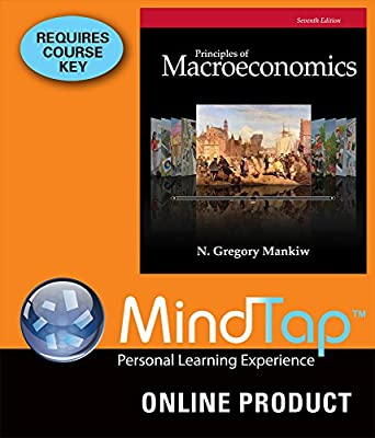 MindTap Economics for Mankiw's Principles of Macroeconomics, 7th Edition