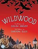 Wildwood: Roman (Die Wildwood-Chroniken, Band 1)