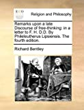 Remarks upon a Late Discourse of Free-Thinking, Richard Bentley, 1170039413