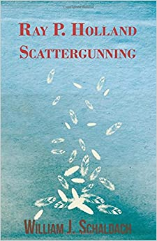 Ray P. Holland Scattergunning