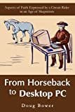 From Horseback to Desktop PC, Doug Bower, 059543343X
