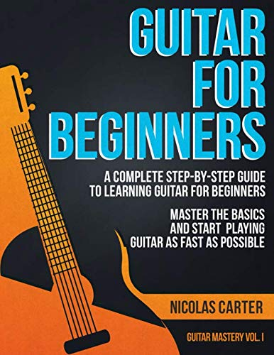 Guitar for Beginners: A Complete Step-by-Step Guide