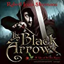 The Black Arrow: A Tale of the Two Roses Audiobook by Robert Louis Stevenson Narrated by Gildart Jackson