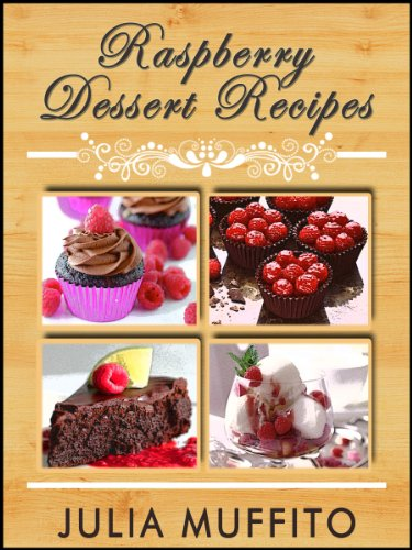 "Amazing Raspberry Dessert Recipes by [Moffito, Julia] ""Love raspberries? They are healthy, taste great, and is one of the perfect ingredients for making desserts. If you are looking for something different, something to satisfy your cravings, then read these exquisite recipes that will make your mouth water."" Amazing Raspberry Dessert Recipes Cookbook by Julia Moffito"