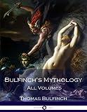 Bulfinch's Mythology: All Volumes