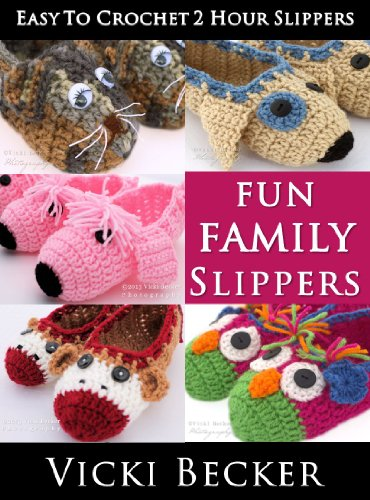 Fun Family Slippers (Easy To Crochet 2 Hour Slippers Book 3) by [Becker, Vicki]