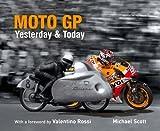 Moto GP Yesterday & Today by Michael Scott (2015-02-03)