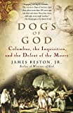 Front cover for the book Dogs of God: Columbus, the Inquisition, and the Defeat of the Moors by James Reston Jr.