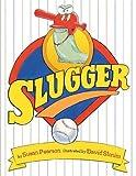 Slugger