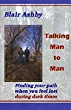 img - for Talking Man to Man: Finding your path when you feel lost during dark times book / textbook / text book