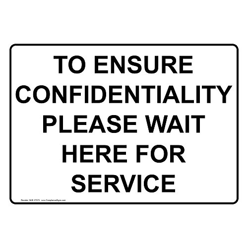 ComplianceSigns Aluminum To Ensure Confidentiality Please Wait Here For Service Sign, 14 x 10 in. with English Text, White from ComplianceSigns