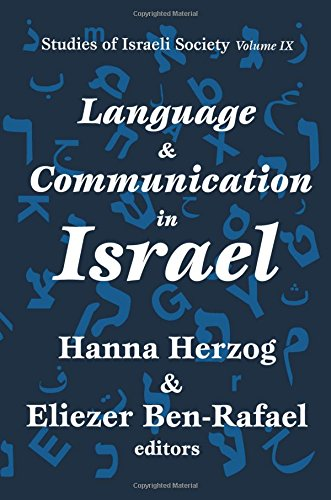 Read Online Language and Communication in Israel (Schnitzer Studies in Israel Society Series) PDF
