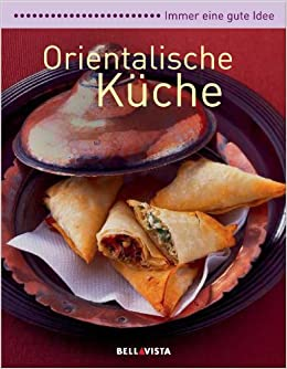 Immer Eine Gute Idee Orientalische Kuche Amazon De Karl
