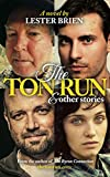 The Ton Run and Other Stories: A novel