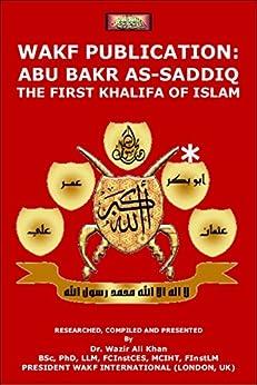 WAKF Publication: ABU BAKR AS-SADDIQ (RAA): THE FIRST KHALIFA OF ISLAM